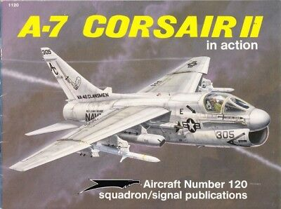 Squadron Signal Aircraft 120 A-7 Corsair II in action ( Luftwaffe Vietnamkrieg )