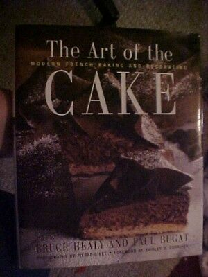 1999 Cookbook, THE ART OF THE CAKE,  MODERN FRENCH BAKING AND DECORATING
