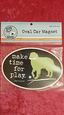 Dog Is Good Make Time For Play Oval Car Magnet