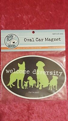 Dog Is Good Welcome Diversity Oval Car Magnet