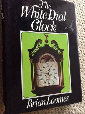 The WHITE DIAL CLOCKS 171 Page Hardback Book By Brian Loomes