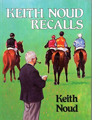 Keith Noud Recalls, stories of horse racing throughout Australia by Keith Noud