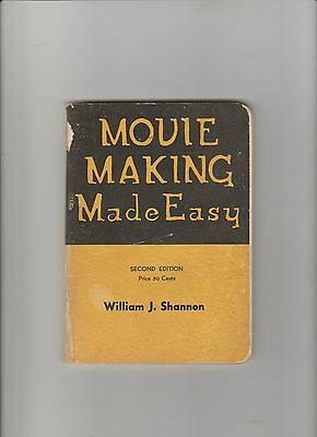 Movie Making Made Easy by William J. Shannon/2nd Ed/7th printing/1937