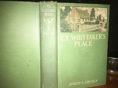 Cy Whittaker's Place By Joseph C Lincoln Pub September, 1908 by D. Appleton & Co