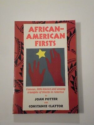African-American Firsts : Famous, Little-Known and Unsung Triumphs of Blacks in