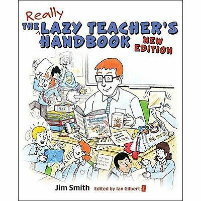 The Lazy Teacher's Handbook: How Your Students Learn More When You Teach Less by