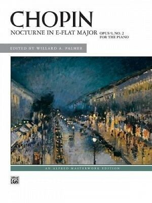 Nocturne in E-Flat Major, Op. 9, No. 2 (Alfred Masterwork Editions).