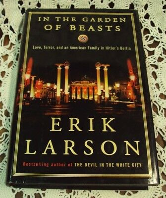 IN THE GARDEN OF BEASTS ~ Erik Larson ~ 2011 First Edition HC