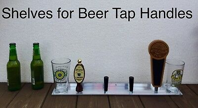 BEER TAP HANDLE DISPLAY SHELF Craft import domestic kegerator micro brewery
