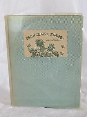 Antique Book GREEN GROWS The GARDEN by MARGERY BIANCO 1936 1st EDITION