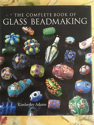 The Complete Book of GLASS BEADMAKING by Kimberly Adams