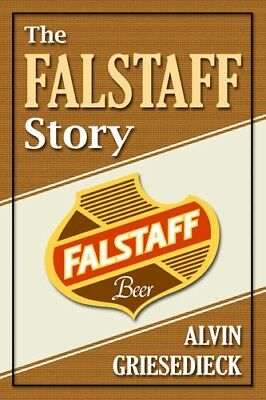 Book: The Falstaff Story by Alvin Griesedeick - 1951 - Reprint Edition