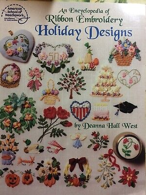 An Encyclopedia of Silk Ribbon Embroidery by Deanna Hall West HOLIDAY DESIGNS