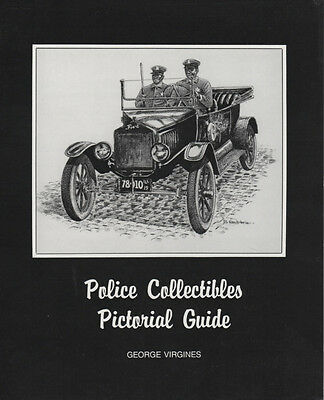 Police Collectibles Pictural Guide by George Virgines
