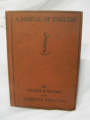 Vintage 1926 A Manual of English by George B Woods Clarence Stratton 1st Edition