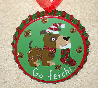 Painted Tin Bottle Cap DOG Christmas Ornament - GO FETCH! - NEW