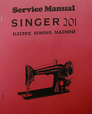 Singer 201 Sewing Machine Service Manual And Parts List