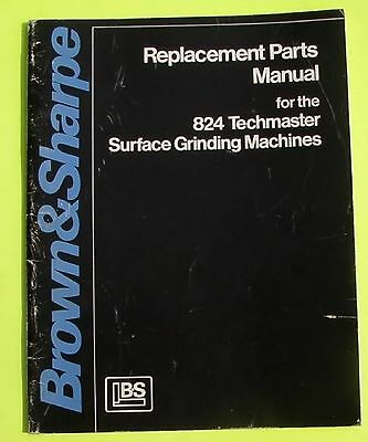 Brown & Sharpe Techmaster 824 Surface Grinder Parts Book Manual Grinding Catalog