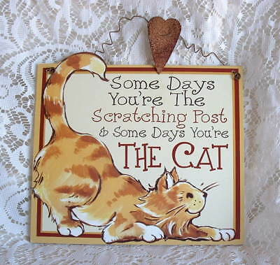 New Folk Yellow Tabby Cat Kitten  SOME DAYS YOU'RE THE SCRATCHING POST Wood SIGN