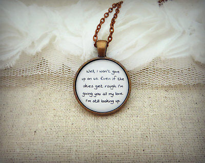 I Won't Give Up on Us I'm Giving You All My Love Handcrafted Pendant Necklace