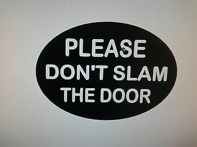 PLEASE DON'T SLAM THE DOOR Oval Sticker decal sign