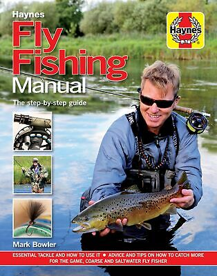 The Haynes Fly Fishing Manual Step-by-Step Guide Book
