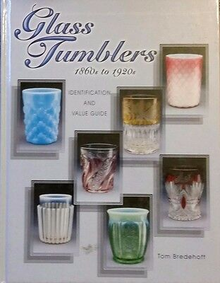 Vintage Glass Tumbler Id Value Guide Collector Book 1860 - 1920 Color Photos