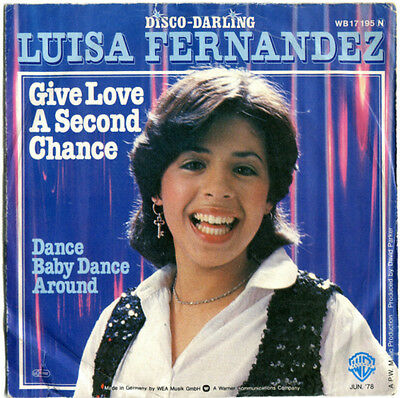 Luisa Fernandez - Give Love A Second Chance / Dance Baby Dance Around