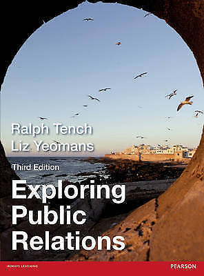 Exploring Public Relations by Liz Yeomans, Ralph Tench (Paperback, 2013)