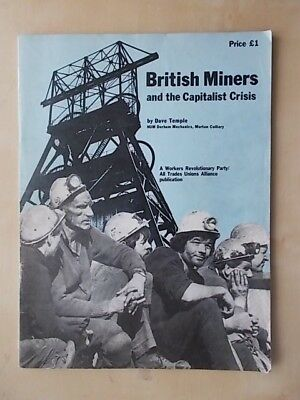 British Miners And The Capitalist Crisis - Workers Revolutionary Party - Num