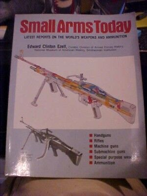 1984 book SMALL ARMS TODAY LATEST REPORTS ON THE WORLD'S WEAPONS AND AMMUNITION