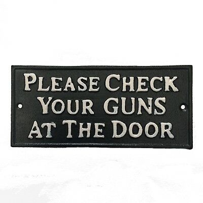 """HEAVY Cast Iron """"PLEASE CHECK YOUR GUNS AT THE DOOR"""" Old West Saloon Plaque"""