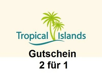 tropical islands gutschein 2 f r 1 ticket coupon 42 euro. Black Bedroom Furniture Sets. Home Design Ideas