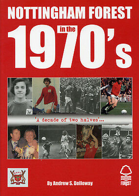 Nottingham Forest in the 1970's - A decade of two halves… Brian Clough era book