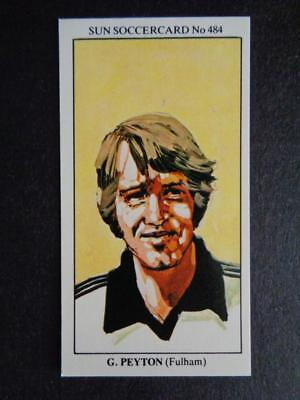 The Sun Soccercards 1978-79 - Gerry Peyton - Fulham #484