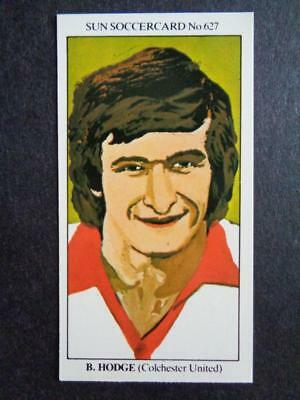 The Sun Soccercards 1978-79 - Robert Hodge - Colchester United #627