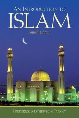 NEW Introduction To Islam by Frederick M. Denny BOOK (Paperback) Free P&H