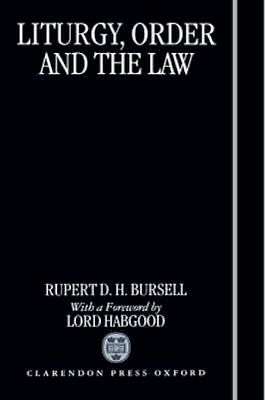 NEW Liturgy, Order And The Law by Rupert D.H. Bursell BOOK (Hardback) Free P&H