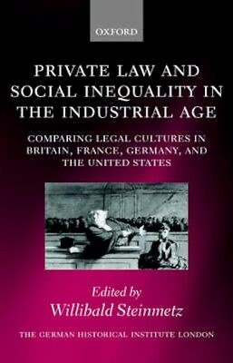 NEW Private Law And Social Inequality In The Industrial Age BOOK (Hardback)