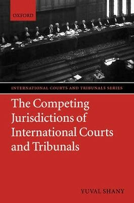 NEW The Competing Jurisdictions Of International Courts And... BOOK (Hardback)