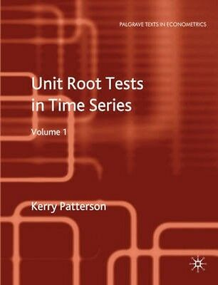 NEW Unit Root Tests In Time Series Volume 1 by Kerry Patterson BOOK (Hardback)