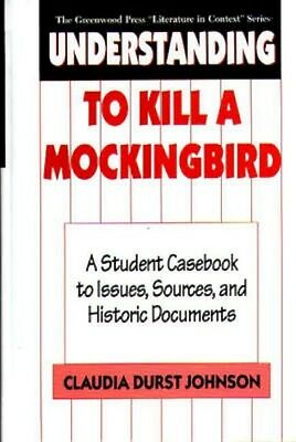 NEW Understanding To Kill A Mockingbird by Claudia Durst Johnson BOOK (Hardback)