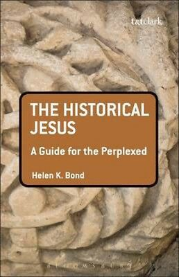 NEW The Historical Jesus by Helen K Bond BOOK (Hardback) Free P&H