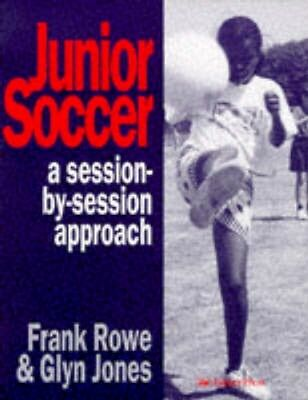 NEW Junior Soccer by Frank Rowe BOOK (Paperback) Free P&H