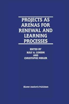 NEW Projects As Arenas For Renewal And Learning Processes BOOK (Hardback)
