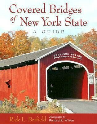 NEW Covered Bridges Of New York State by Rick L. Berfield BOOK (Paperback)