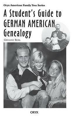NEW A Student's Guide To German American Genealogy by... BOOK (Hardback)