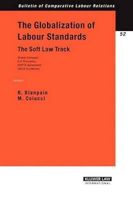 NEW The Globalization Of Labour Standards by Roger Blanpain BOOK (Paperback)