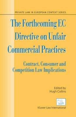 NEW The Forthcoming Ec Directive On Unfair Commercial Practices BOOK (Hardback)