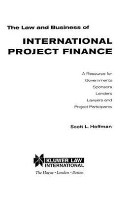 NEW The Law And Business Of International Project Finance by... BOOK (Hardback)